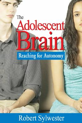 The Adolescent Brain By Sylwester, Robert