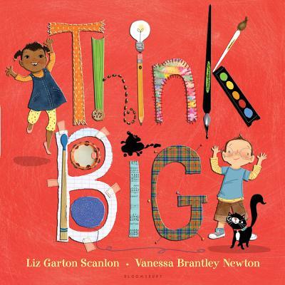Think Big By Scanlon, Liz Garton/ Newton, Vanessa (ILT)